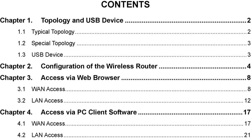 Configuration of the Wireless Router...4 Chapter 3. Access via Web Browser...8 3.