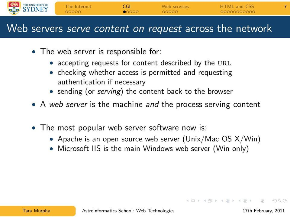 sending (or serving) the content back to the browser ˆ A web server is the machine and the process serving content ˆ The most popular web
