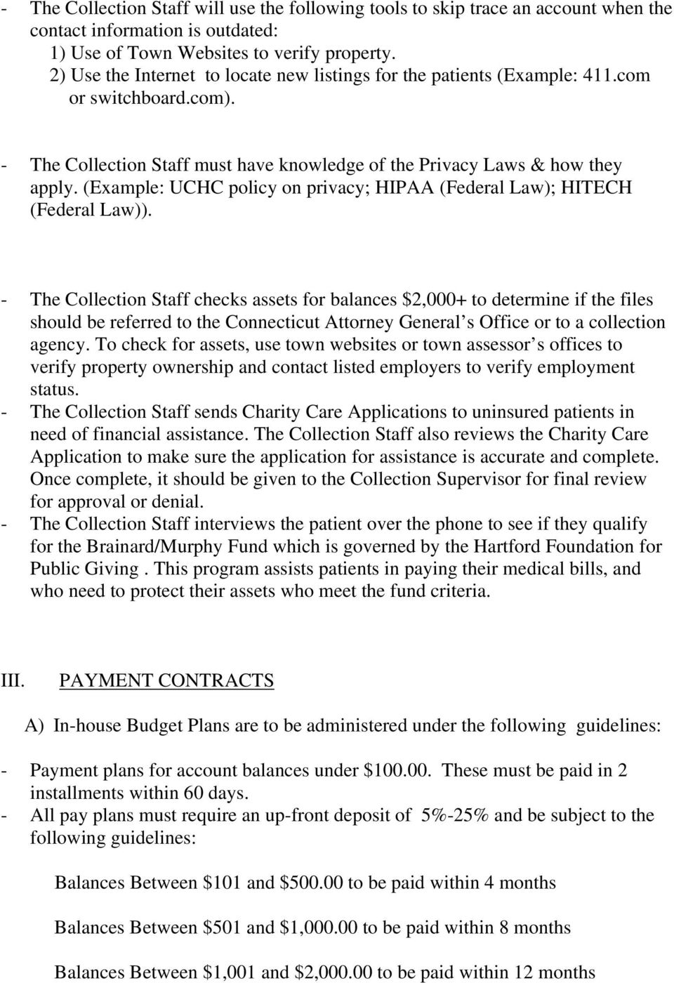(Example: UCHC policy on privacy; HIPAA (Federal Law); HITECH (Federal Law)).