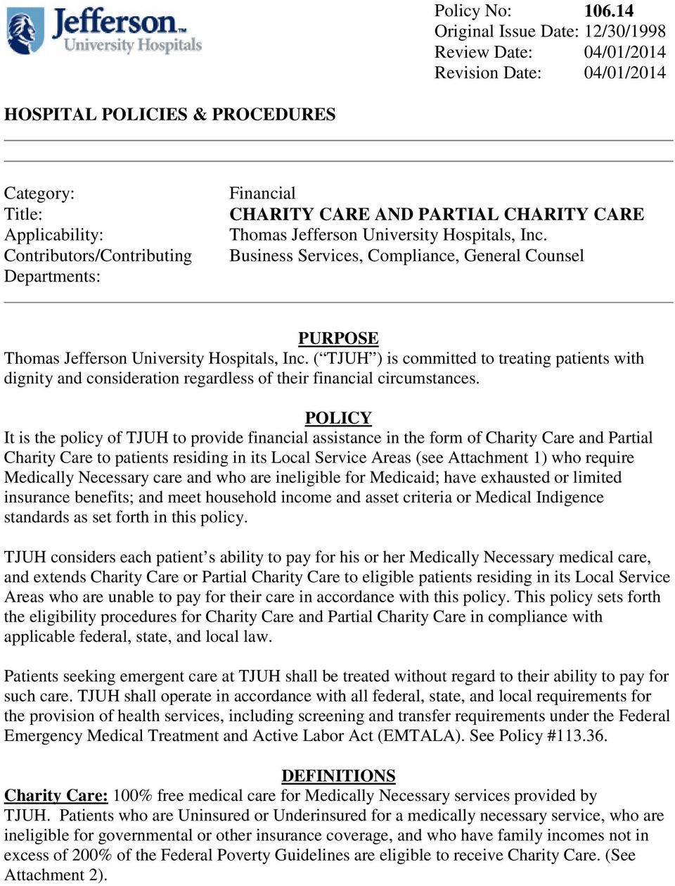 CHARITY CARE AND PARTIAL CHARITY CARE Thomas Jefferson University Hospitals, Inc. Business Services, Compliance, General Counsel PURPOSE Thomas Jefferson University Hospitals, Inc.