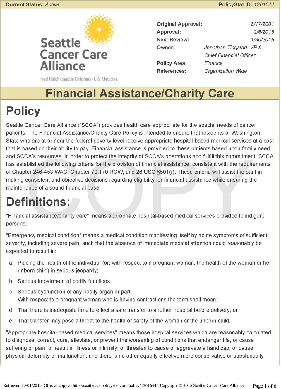 The Financial Assistance/Charity Care Policy is intended to ensure that residents of Washington State who are at or near the federal poverty level receive appropriate hospital-based medical services