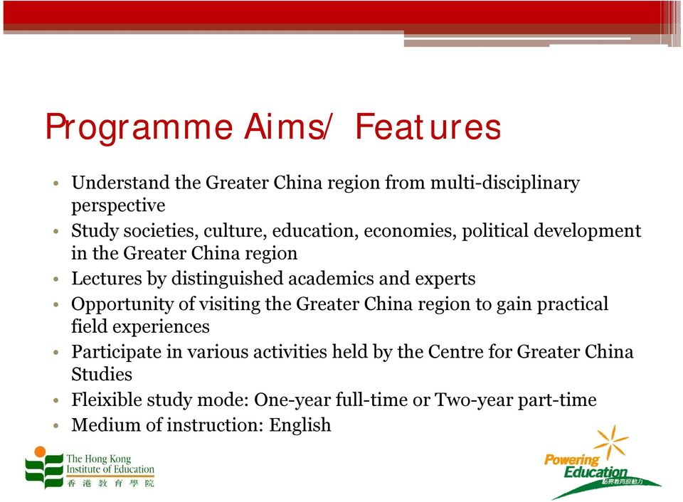 Opportunity of visiting the Greater China region to gain practical field experiences Participate in various activities held