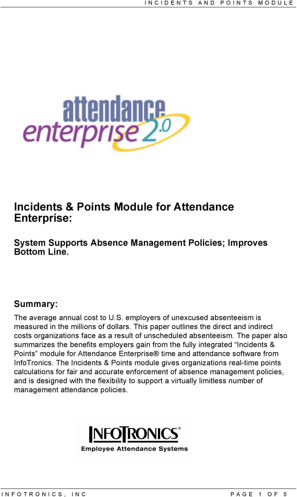 The paper also summarizes the benefits employers gain from the fully integrated Incidents & Points module for Attendance Enterprise time and attendance software from InfoTronics.