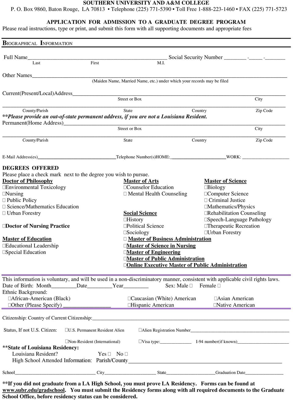 and submit this form with all supporting documents and appropriate fees BIOGRAPHICAL INFORMATION Full Name Social Security Number - - Last First M.I. Other Names (Maiden Name, Married Name, etc.