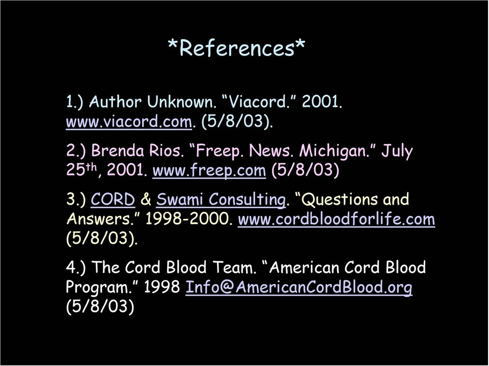 ) CORD & Swami Consulting. Questions and Answers. 1998-2000. www.cordbloodforlife.
