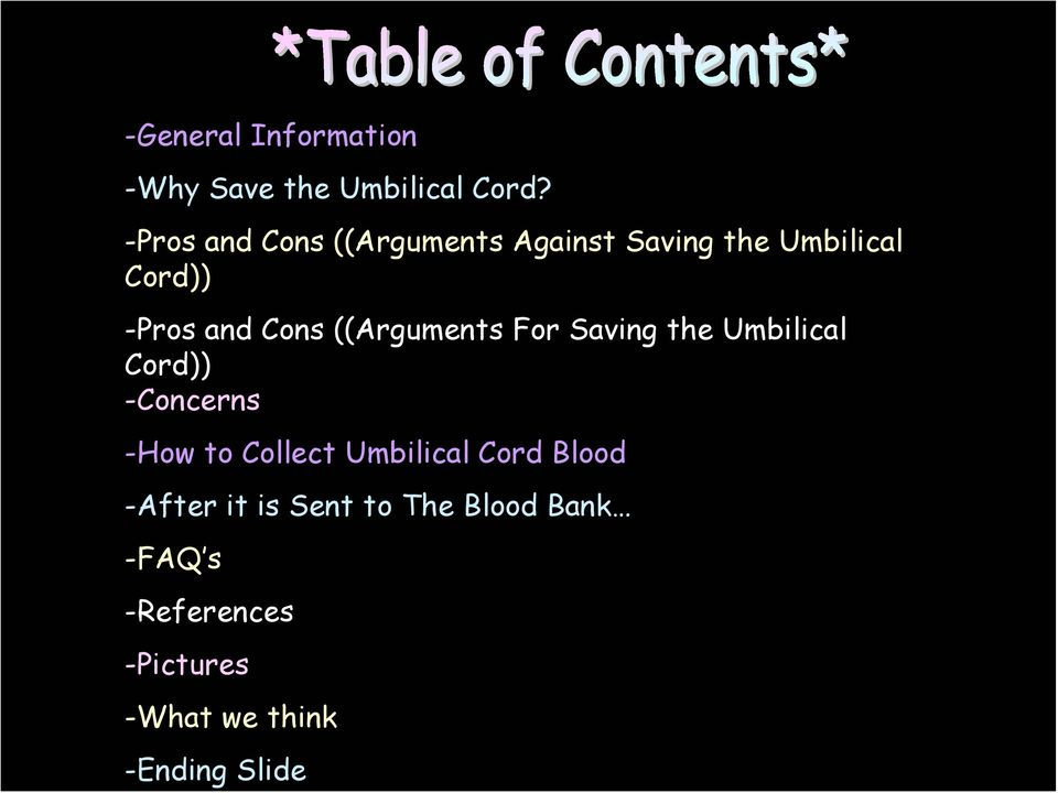 ((Arguments For Saving the Umbilical Cord)) -Concerns -How to Collect