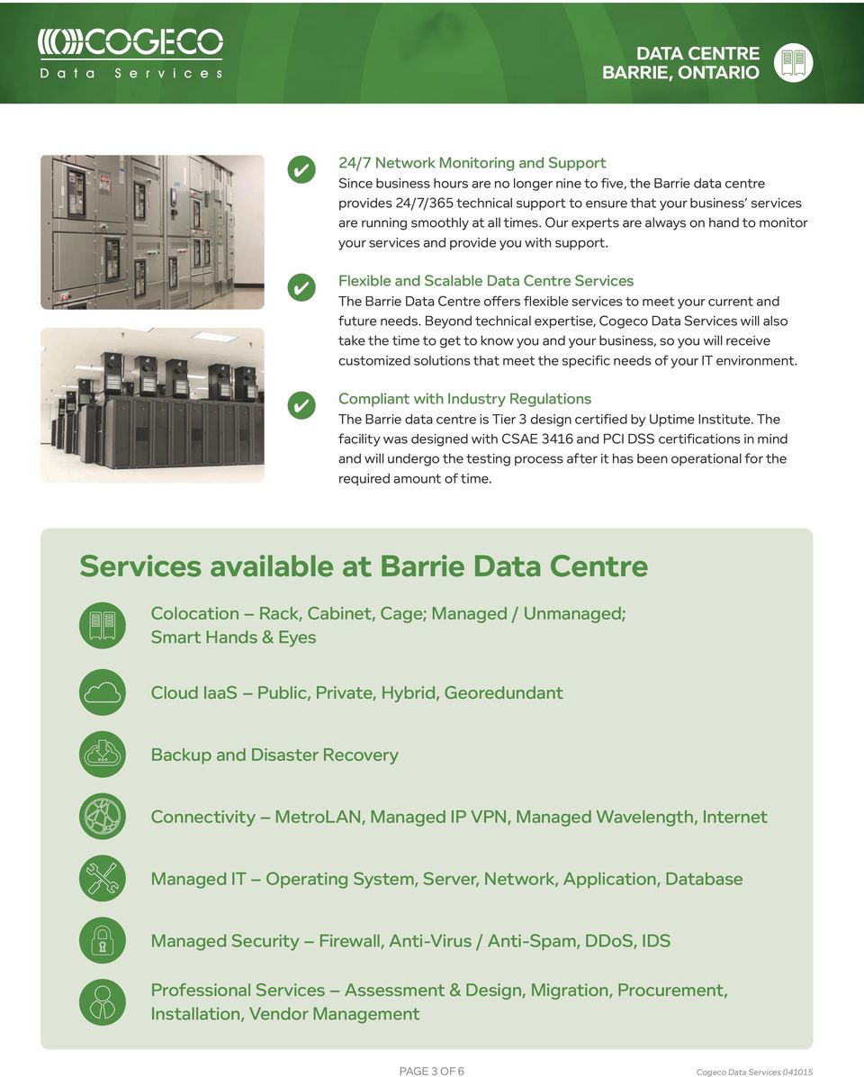 Flexible and Scalable Data Centre Services The Barrie Data Centre offers flexible services to meet your current and future needs.