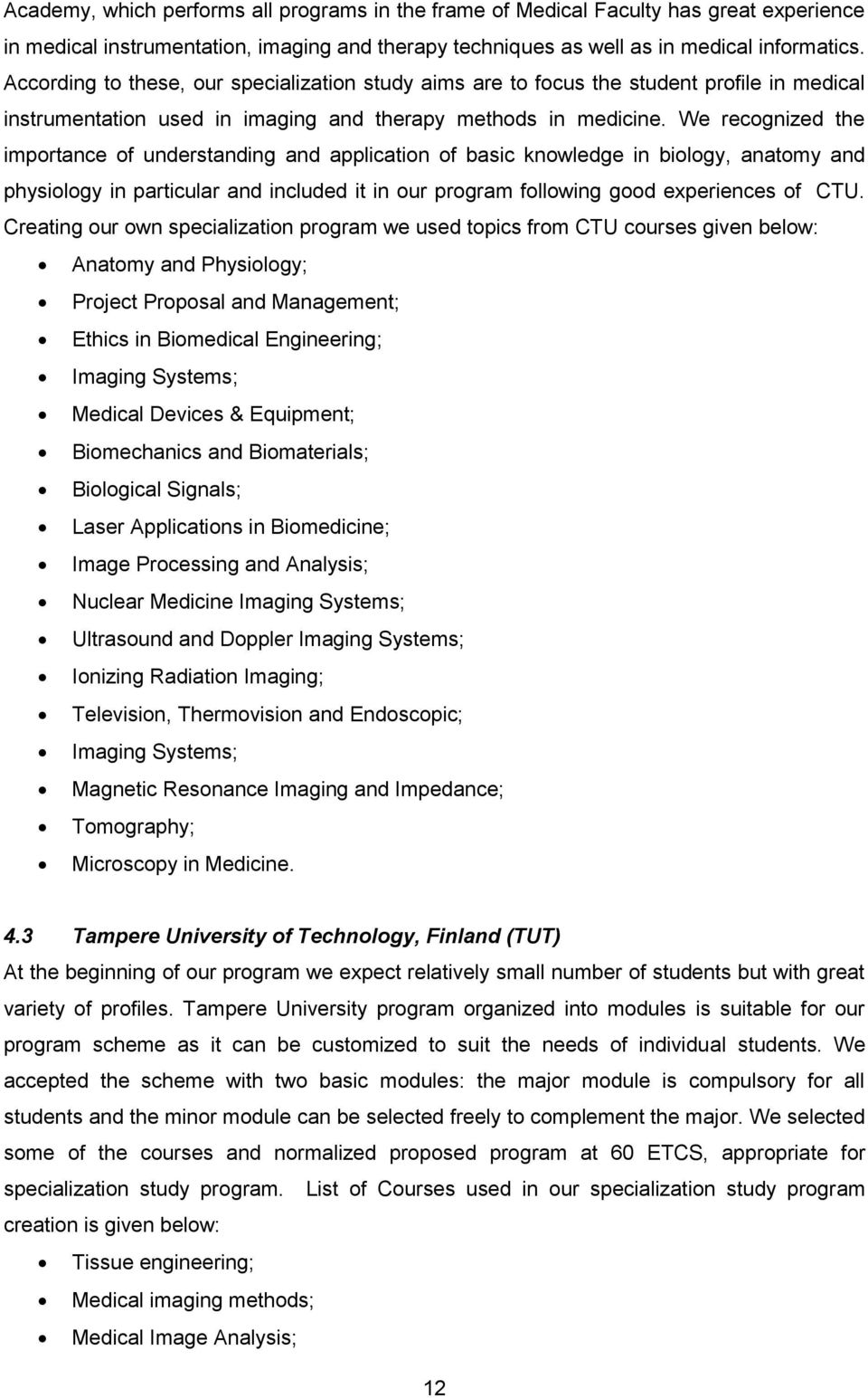 Curricula review for Bioengineering and Medical Informatics