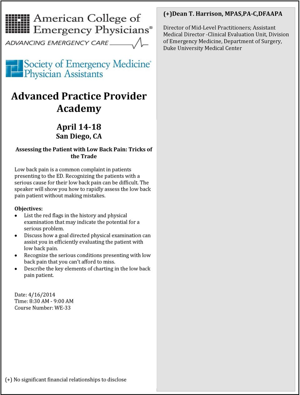 Center Advanced Practice Provider Academy April 14 18 San Diego, CA Assessing the Patient with Low Back Pain: Tricks of the Trade Low back pain is a common complaint in patients presenting to the ED.