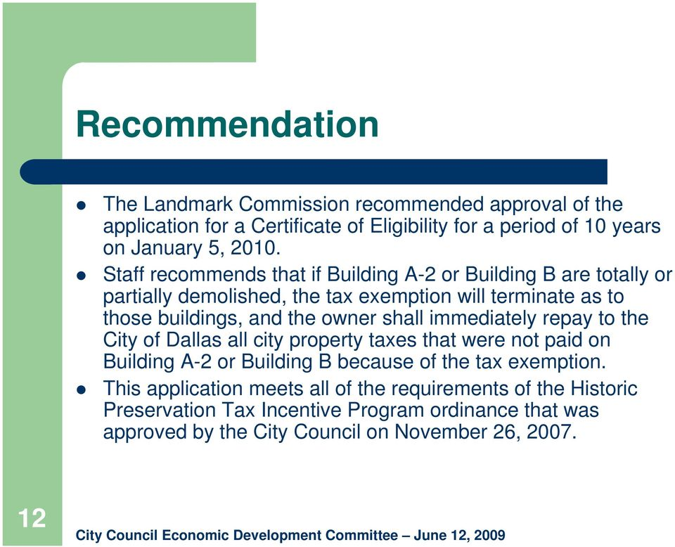 shall immediately repay to the City of Dallas all city property taxes that were not paid on Building A-2 or Building B because of the tax exemption.