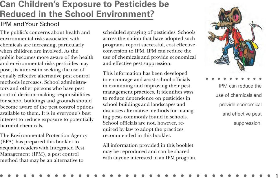 As the public becomes more aware of the health and environmental risks pesticides may pose, its interest in seeking the use of equally effective alternative pest control methods increases.