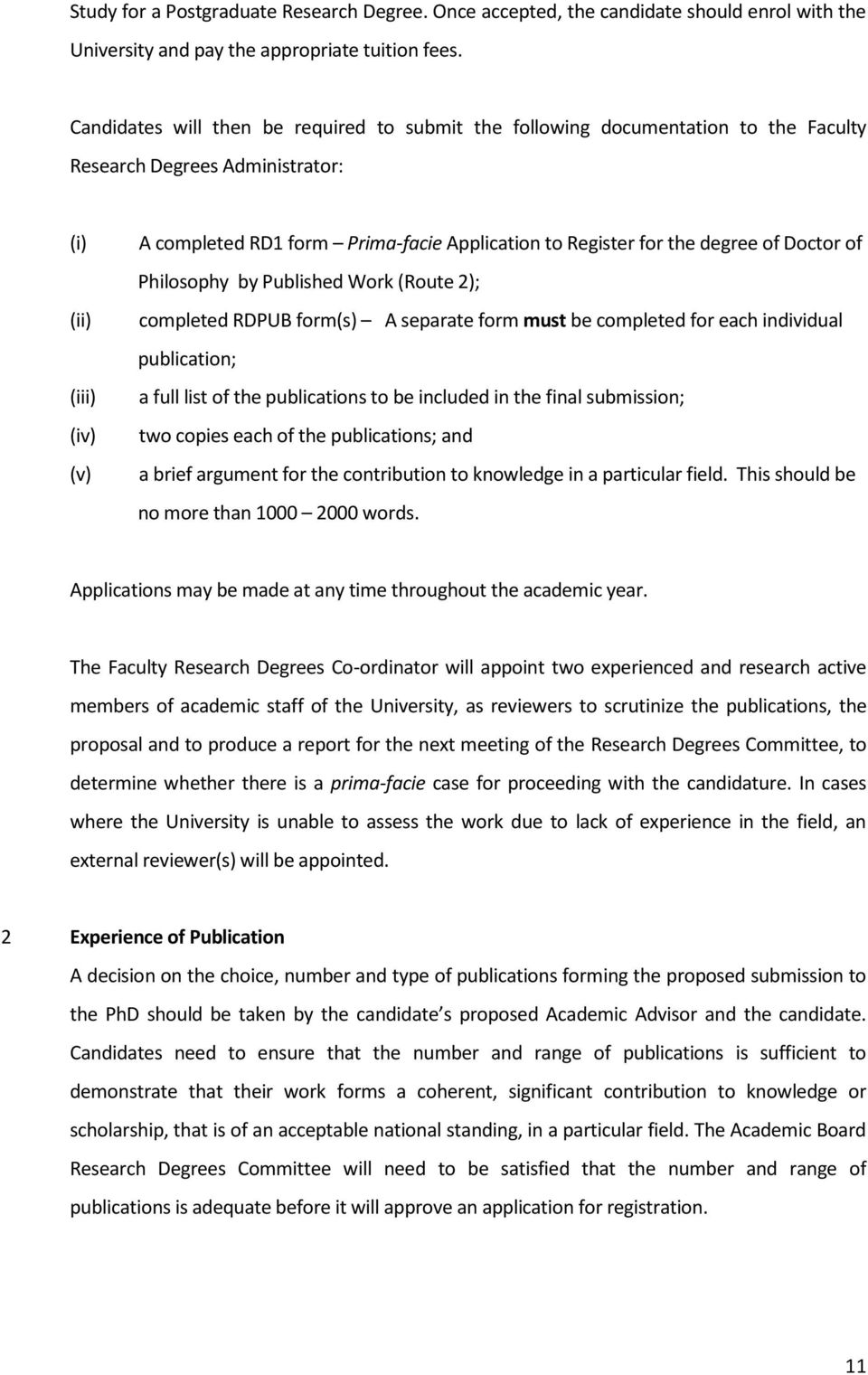 for the degree of Doctor of Philosophy by Published Work (Route 2); completed RDPUB form(s) A separate form must be completed for each individual publication; a full list of the publications to be