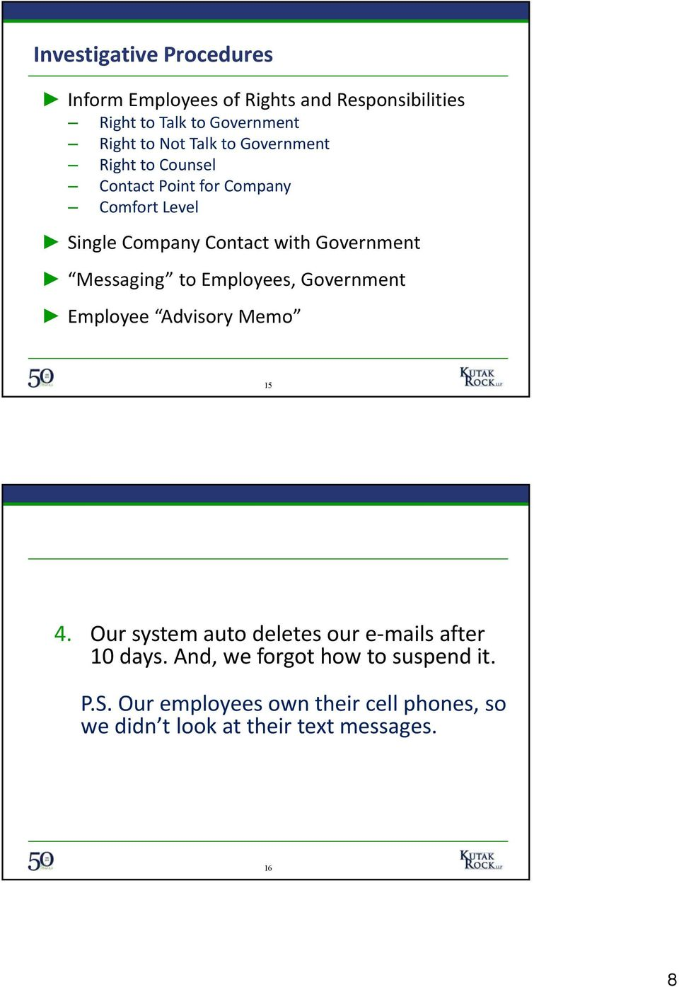Messaging to Employees, Government Employee Advisory Memo 15 4. Our system auto deletes our e mails after 10 days.