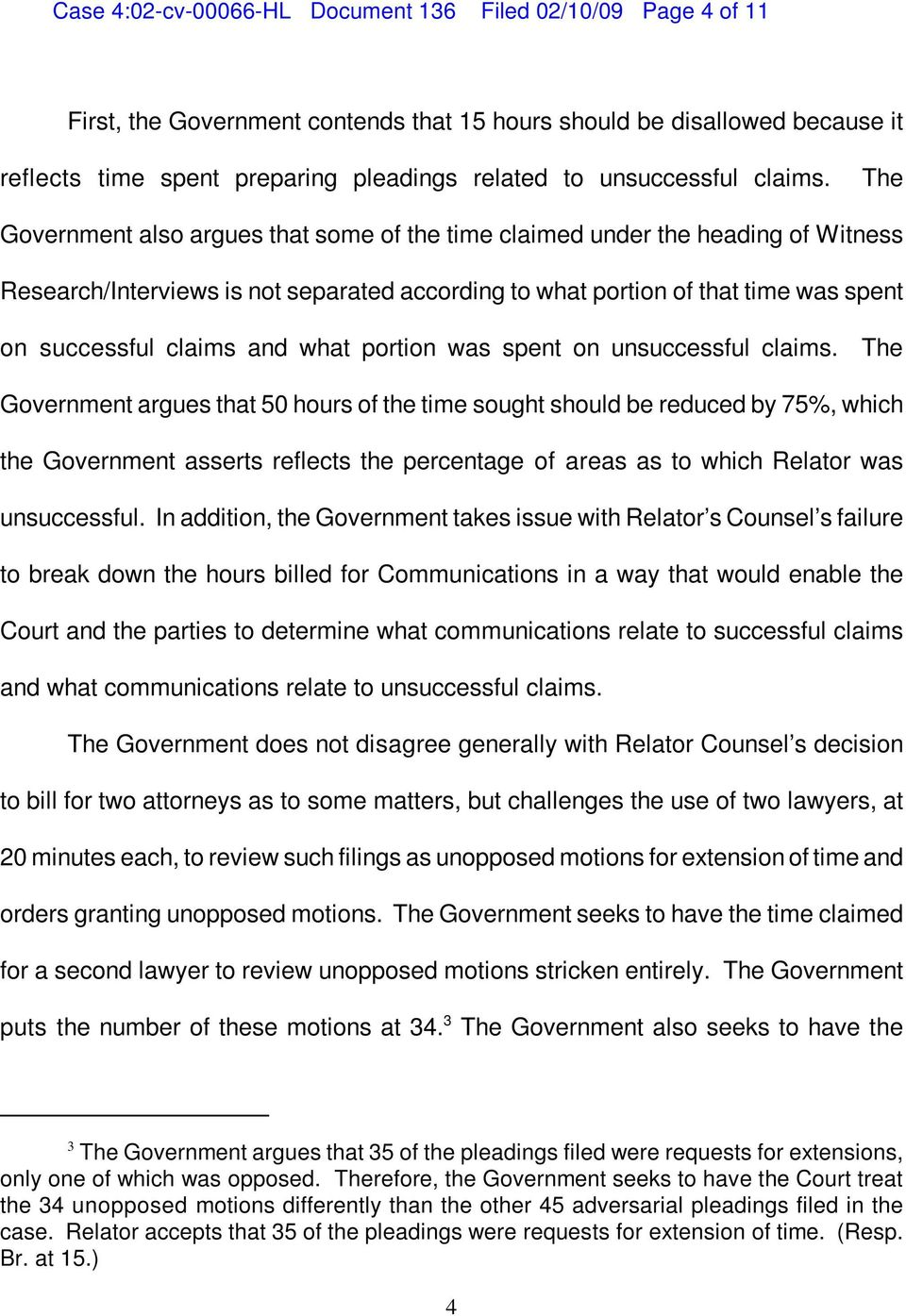 The Government also argues that some of the time claimed under the heading of Witness Research/Interviews is not separated according to what portion of that time was spent on successful claims and