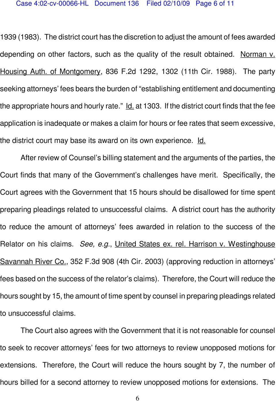 2d 1292, 1302 (11th Cir. 1988). The party seeking attorneys fees bears the burden of establishing entitlement and documenting the appropriate hours and hourly rate. Id. at 1303.