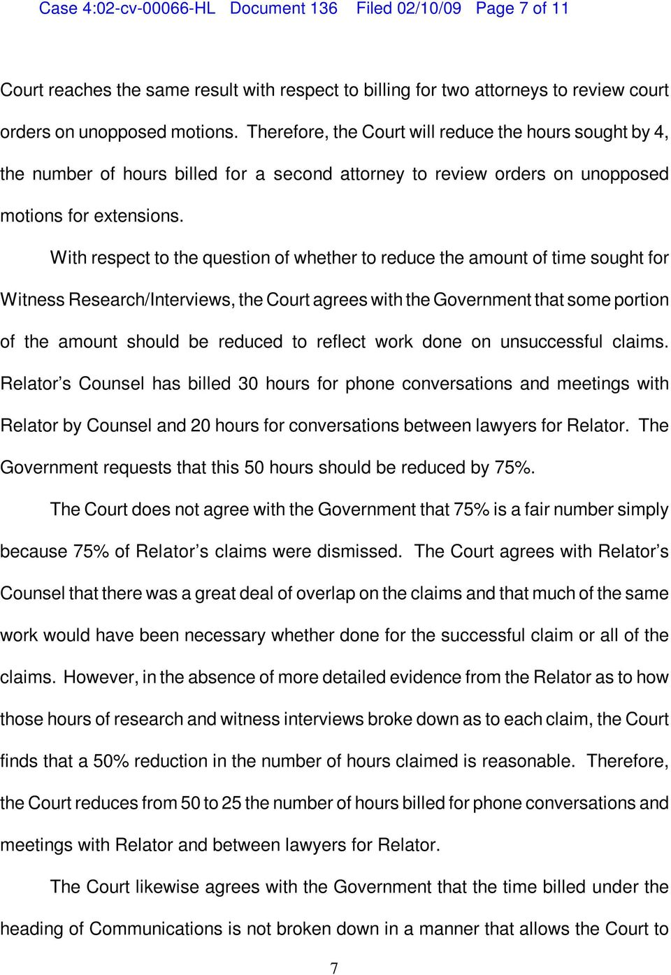 With respect to the question of whether to reduce the amount of time sought for Witness Research/Interviews, the Court agrees with the Government that some portion of the amount should be reduced to