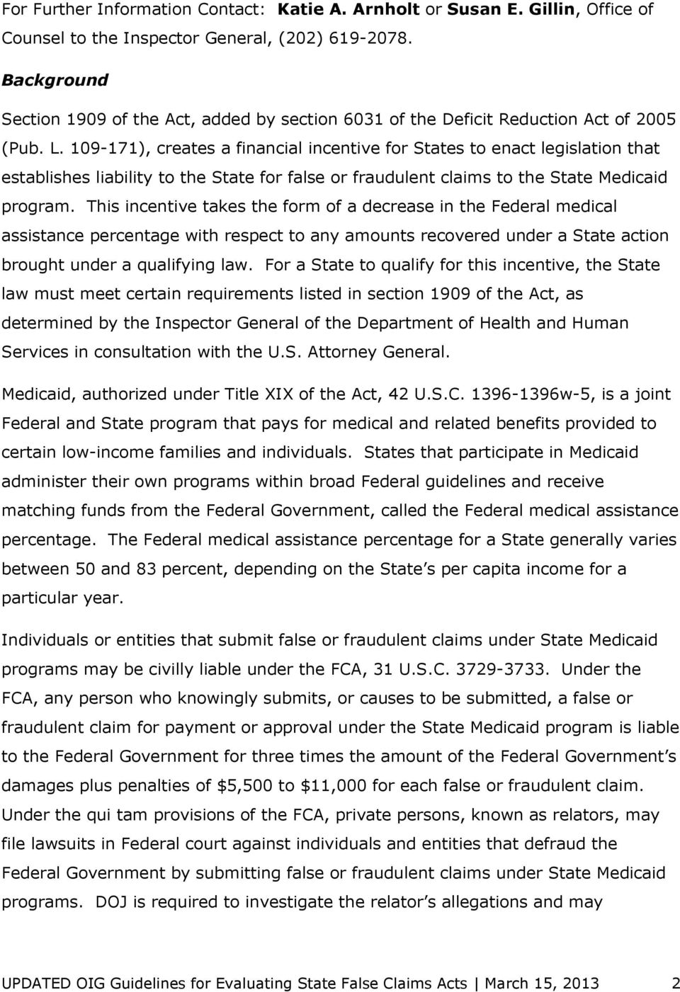 109-171), creates a financial incentive for States to enact legislation that establishes liability to the State for false or fraudulent claims to the State Medicaid program.