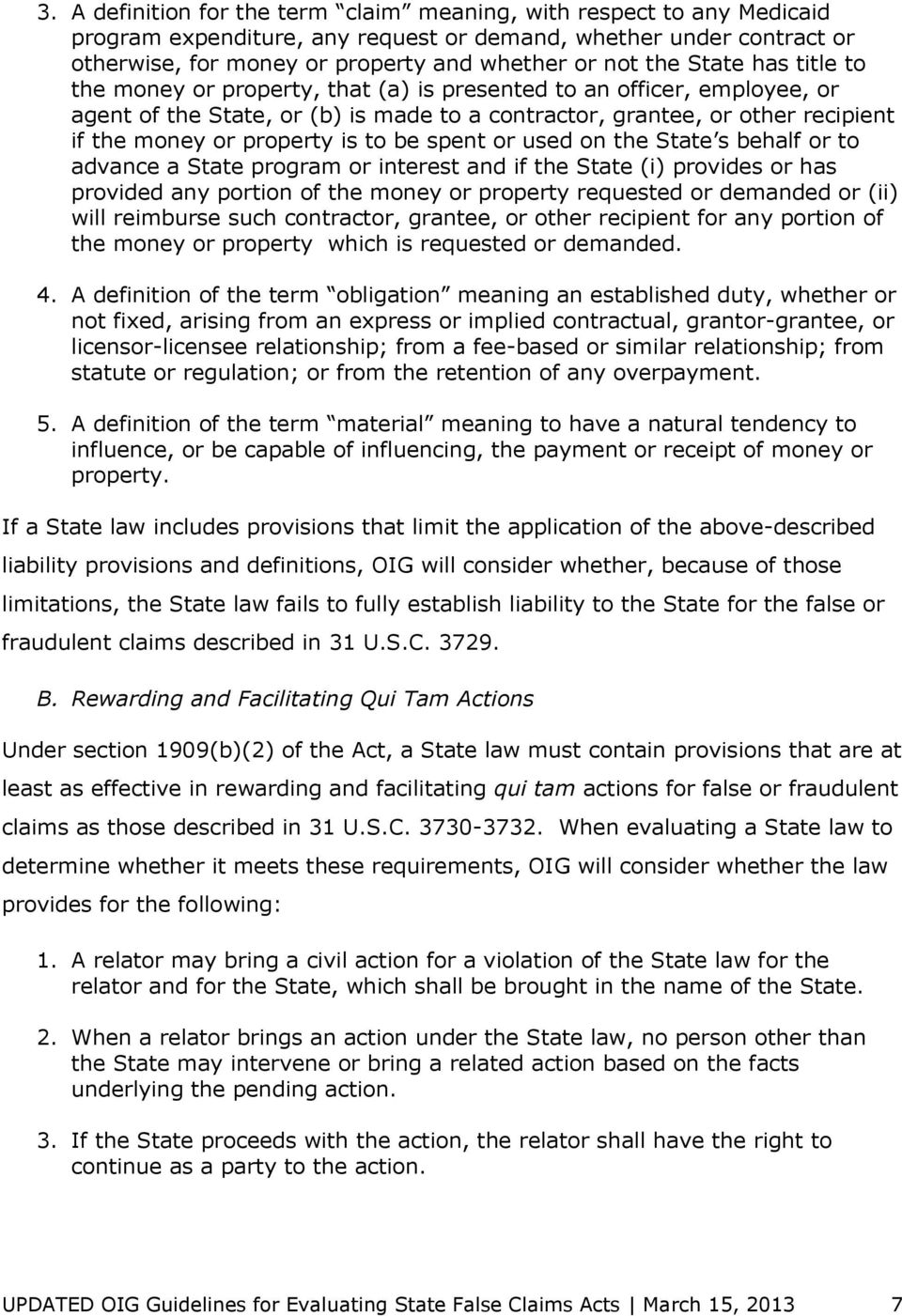 to be spent or used on the State s behalf or to advance a State program or interest and if the State (i) provides or has provided any portion of the money or property requested or demanded or (ii)