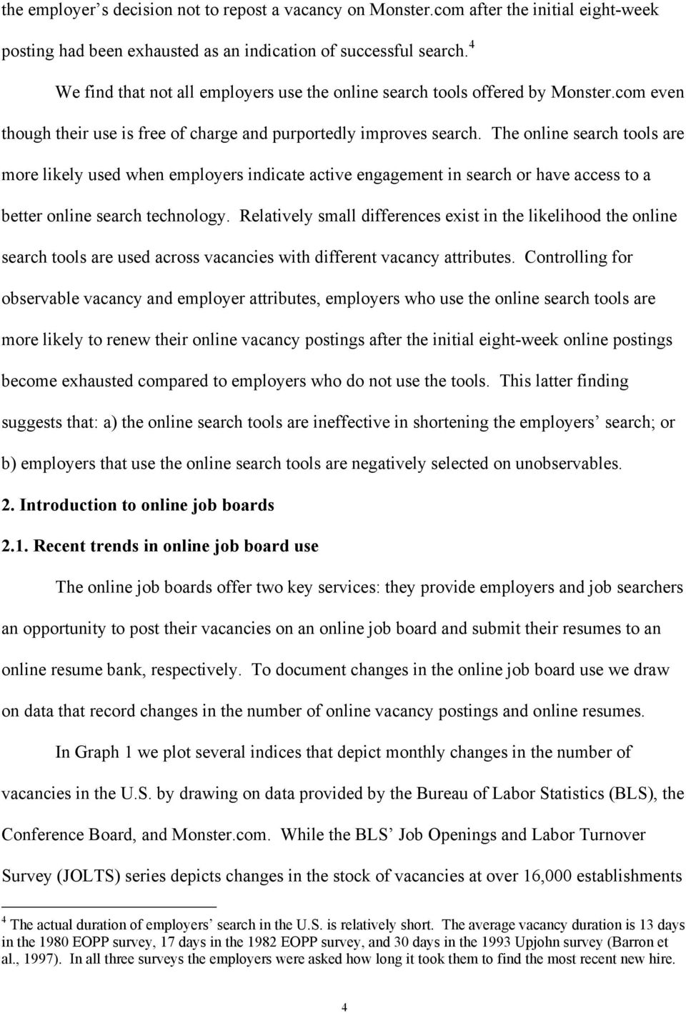 online job boards as an employer recruitment tool vera bren i and the online search tools are more likely used when employers indicate active engagement in search or