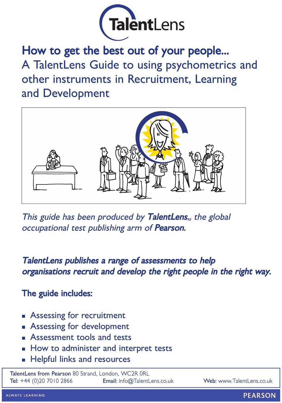produced by TalentLens,, the global occupational test publishing arm of Pearson.