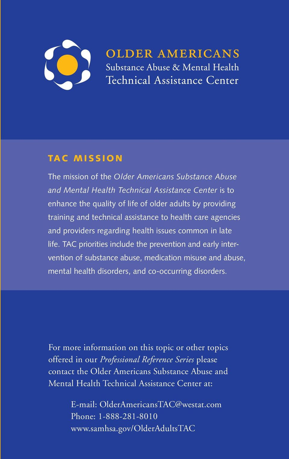 TAC priorities include the prevention and early intervention of substance abuse, medication misuse and abuse, mental health disorders, and co-occurring disorders.