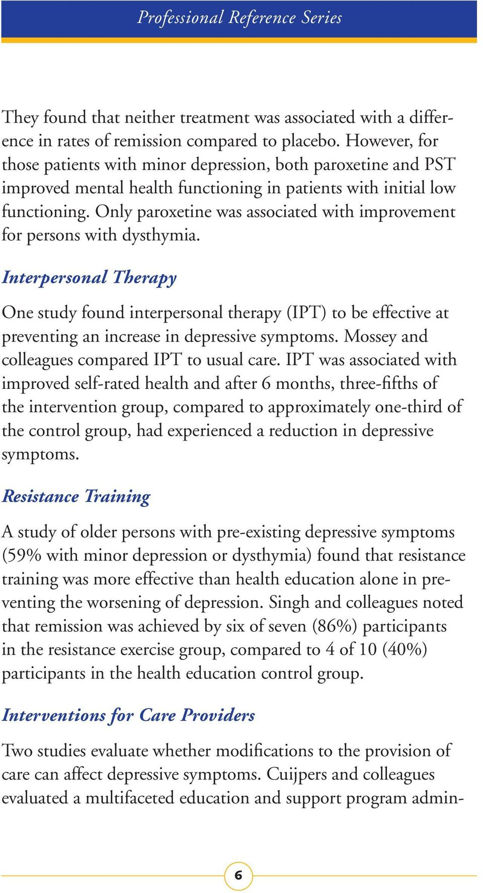 Only paroxetine was associated with improvement for persons with dysthymia.