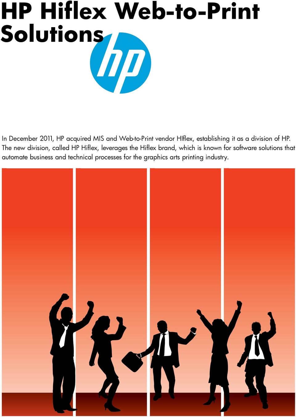 The new division, called HP Hiflex, leverages the Hiflex brand, which is known