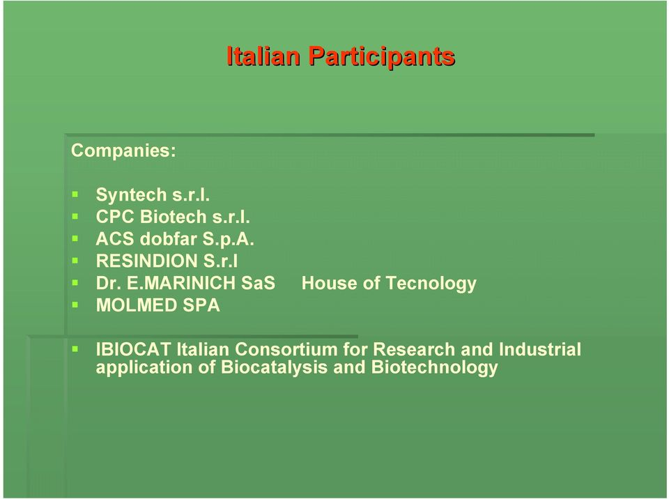 MARINICH SaS House of Tecnology MOLMED SPA IBIOCAT Italian