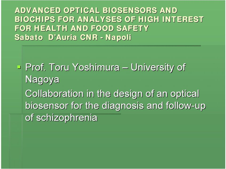 Prof. Toru Yoshimura University of Nagoya Collaboration in the