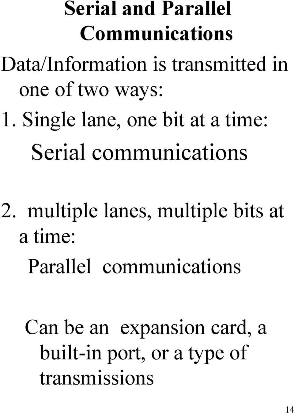 Single lane, one bit at a time: Serial communications 2.