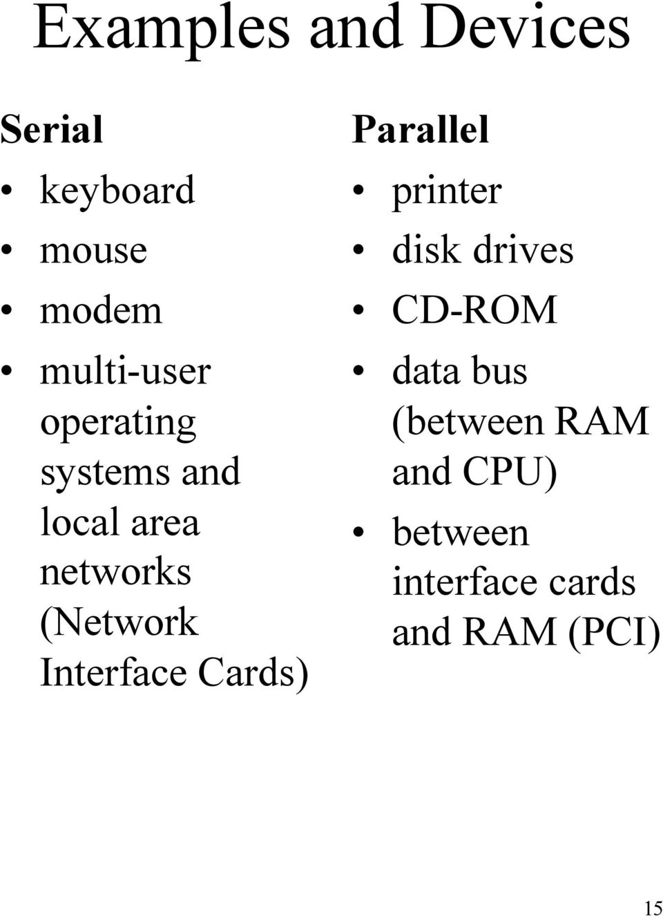 (Network Interface Cards) Parallel printer disk drives