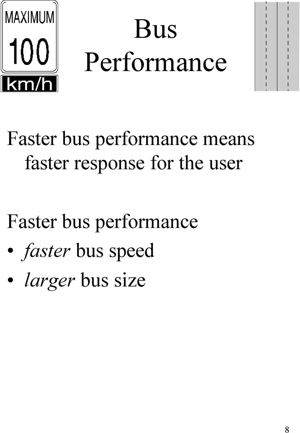 response for the user Faster bus