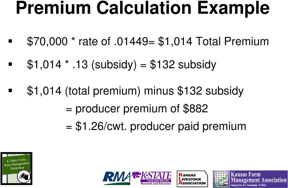 13 (subsidy) = $132 subsidy $1,014 (total premium)