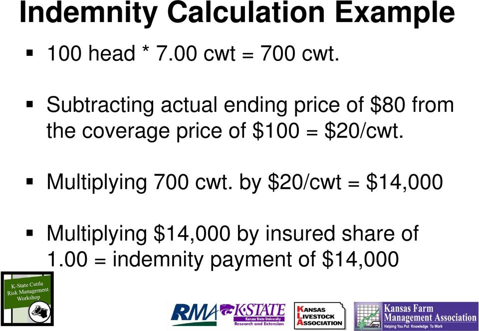 of $100 = $20/cwt. Multiplying 700 cwt.