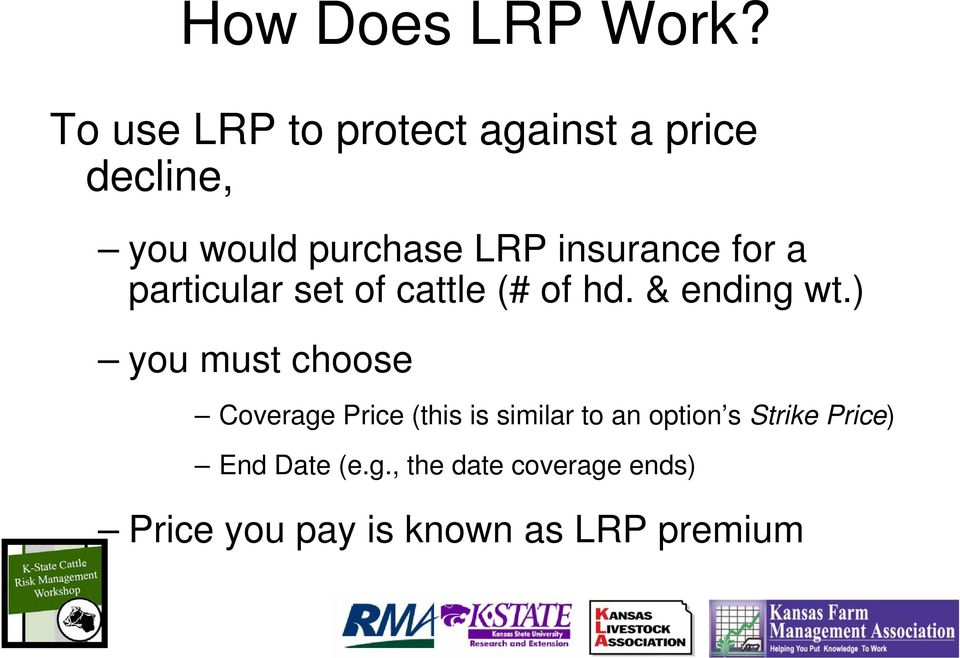 insurance for a particular set of cattle (# of hd. & ending wt.