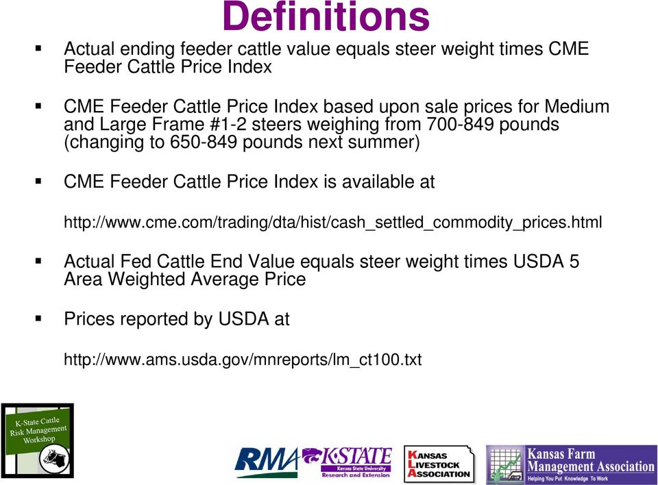 Feeder Cattle Price Index is available at http://www.cme.com/trading/dta/hist/cash_settled_commodity_prices.