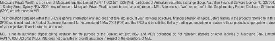 References to we, us or our in this Supplementary Product Disclosure Statement (SPDS) are references to MEL.