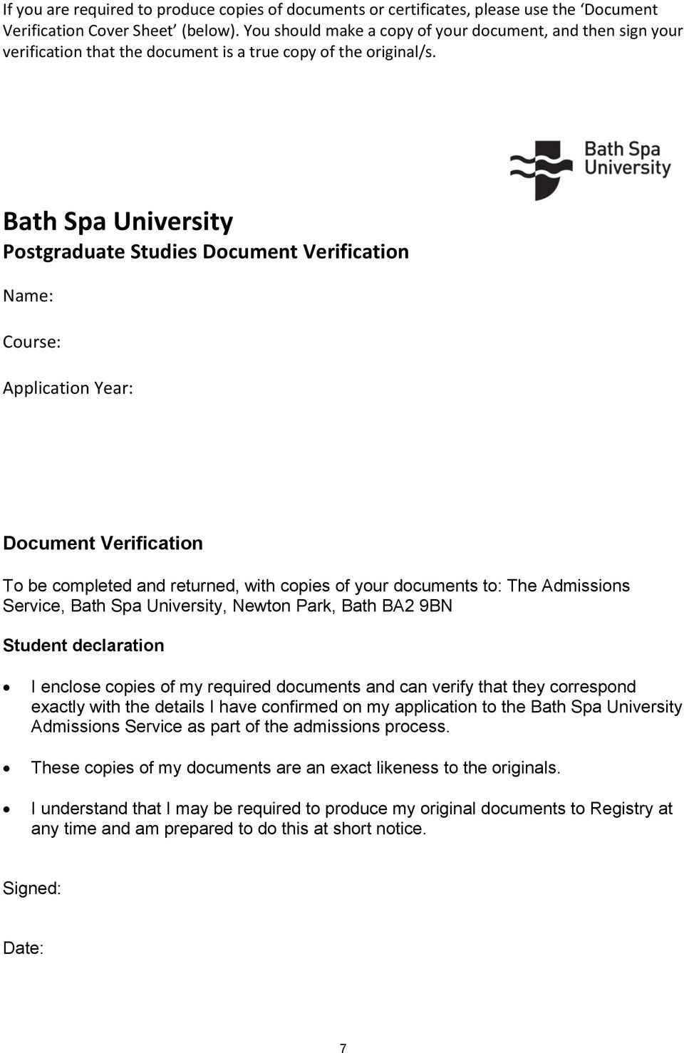 Bath Spa University Postgraduate Studies Document Verification Name: Course: Application Year: Document Verification To be completed and returned, with copies of your documents to: The Admissions