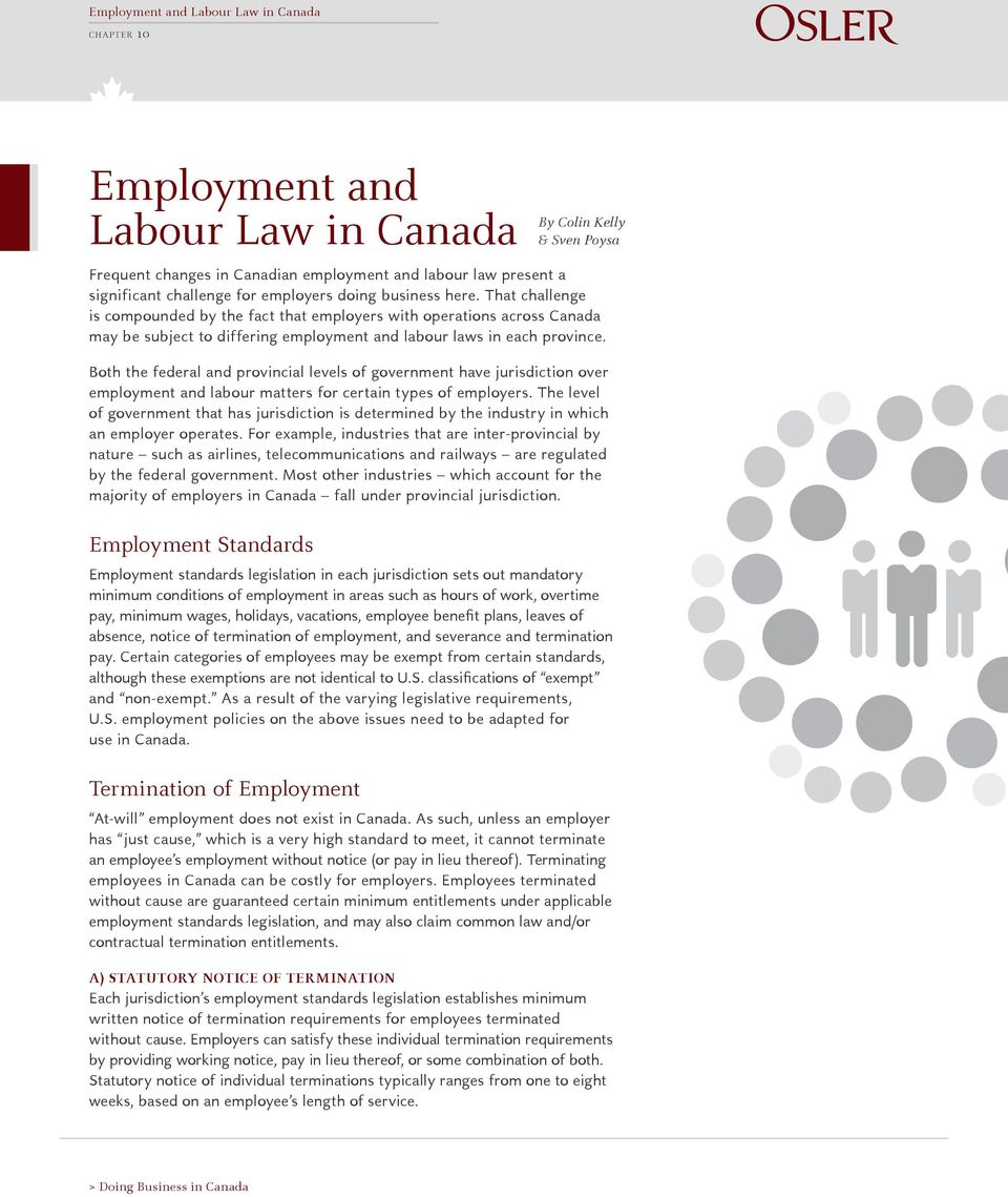 Both the federal and provincial levels of government have jurisdiction over employment and labour matters for certain types of employers.