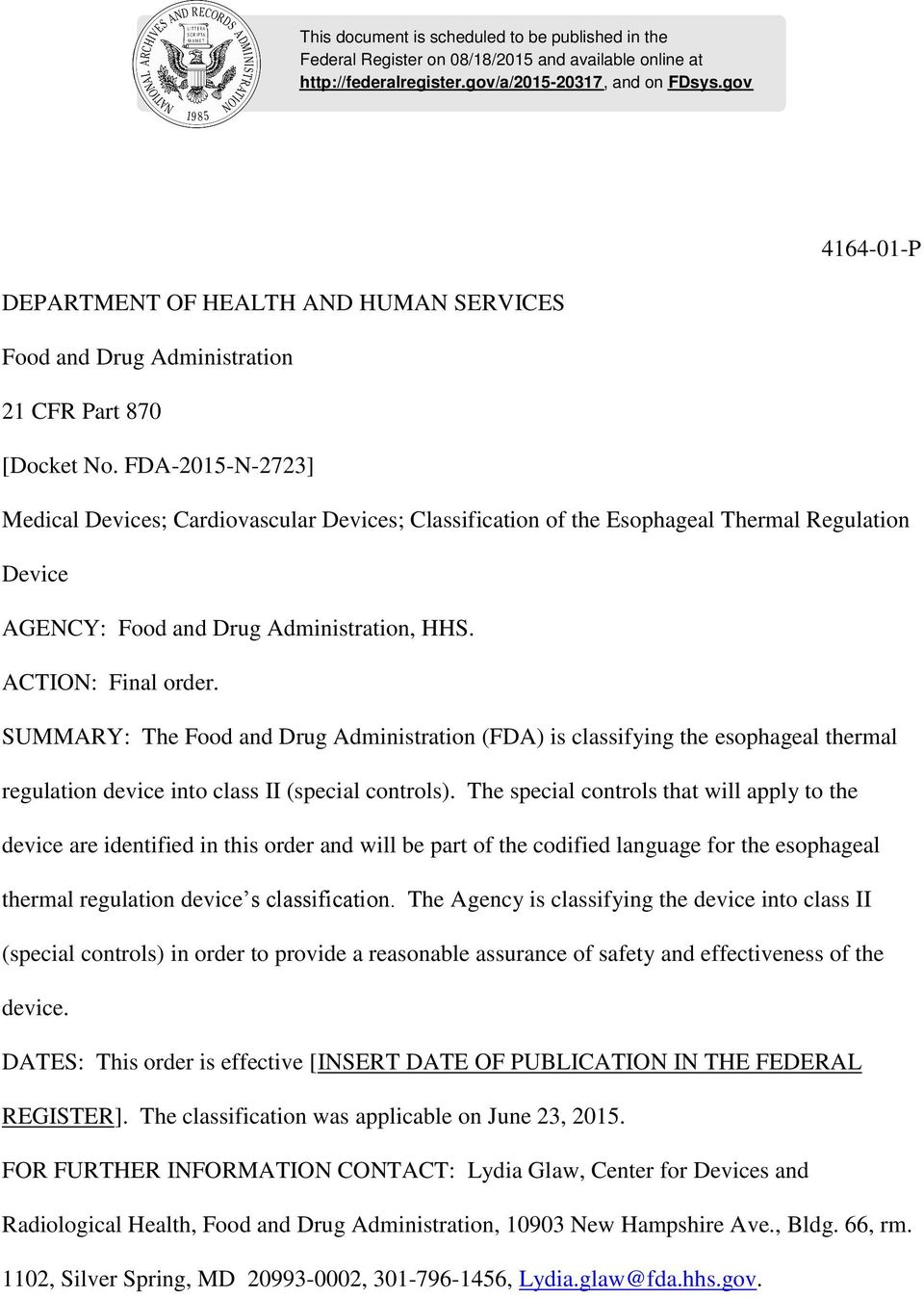 FDA-2015-N-2723] Medical Devices; Cardiovascular Devices; Classification of the Esophageal Thermal Regulation Device AGENCY: Food and Drug Administration, HHS. ACTION: Final order.