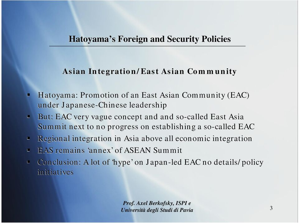 on establishing a so-called EAC Regional integration in Asia above all economic integration EAS remains annex
