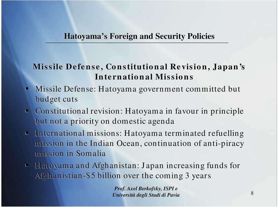 missions: Hatoyama terminated refuelling mission in the Indian Ocean, continuation of anti-piracy mission in Somalia