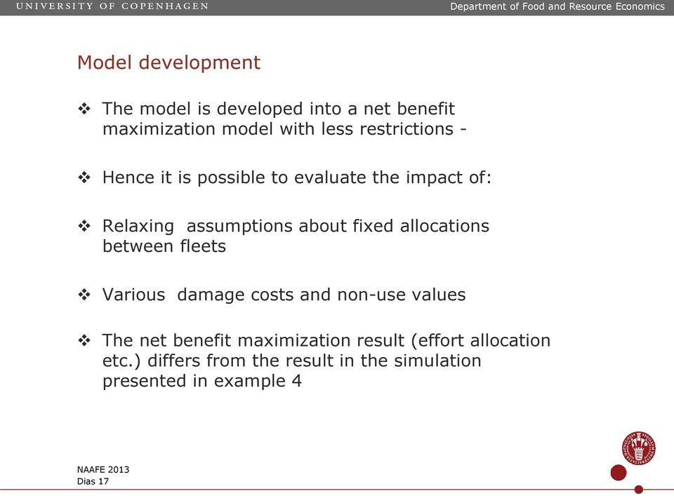 allocations between fleets Various damage costs and non-use values The net benefit maximization