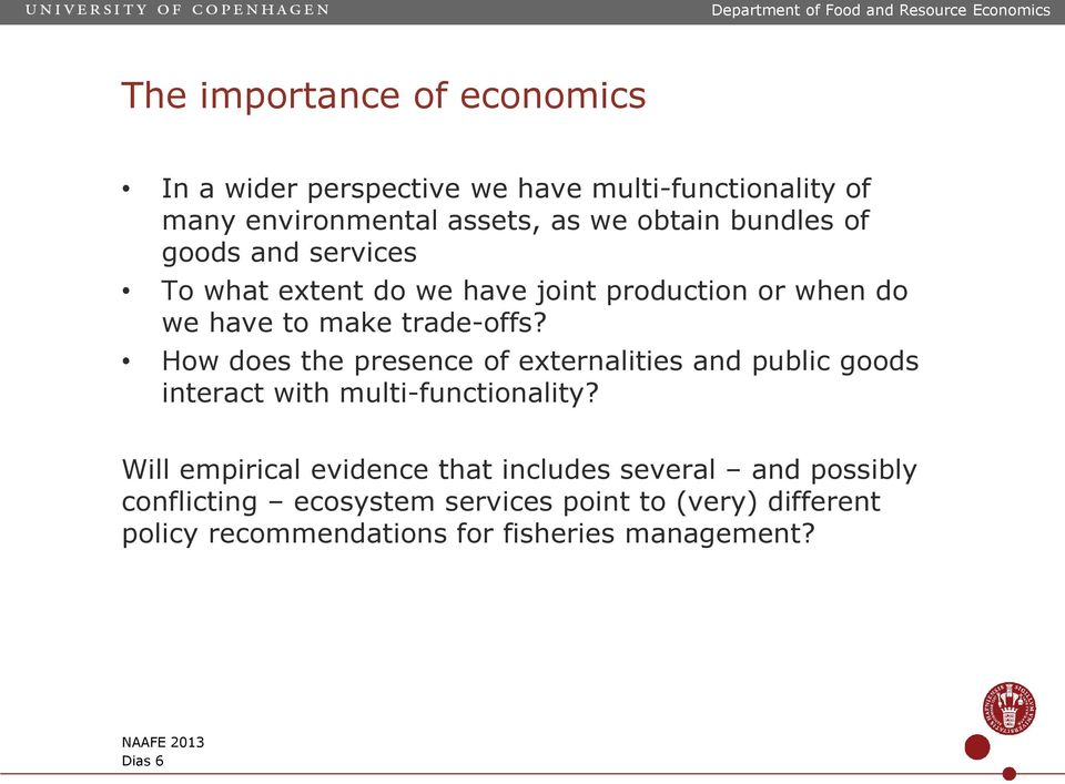 How does the presence of externalities and public goods interact with multi-functionality?