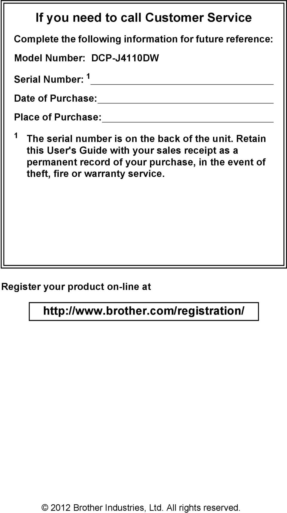 Retain this User's Guide with your sales receipt as a permanent record of your purchase, in the event of theft, fire or