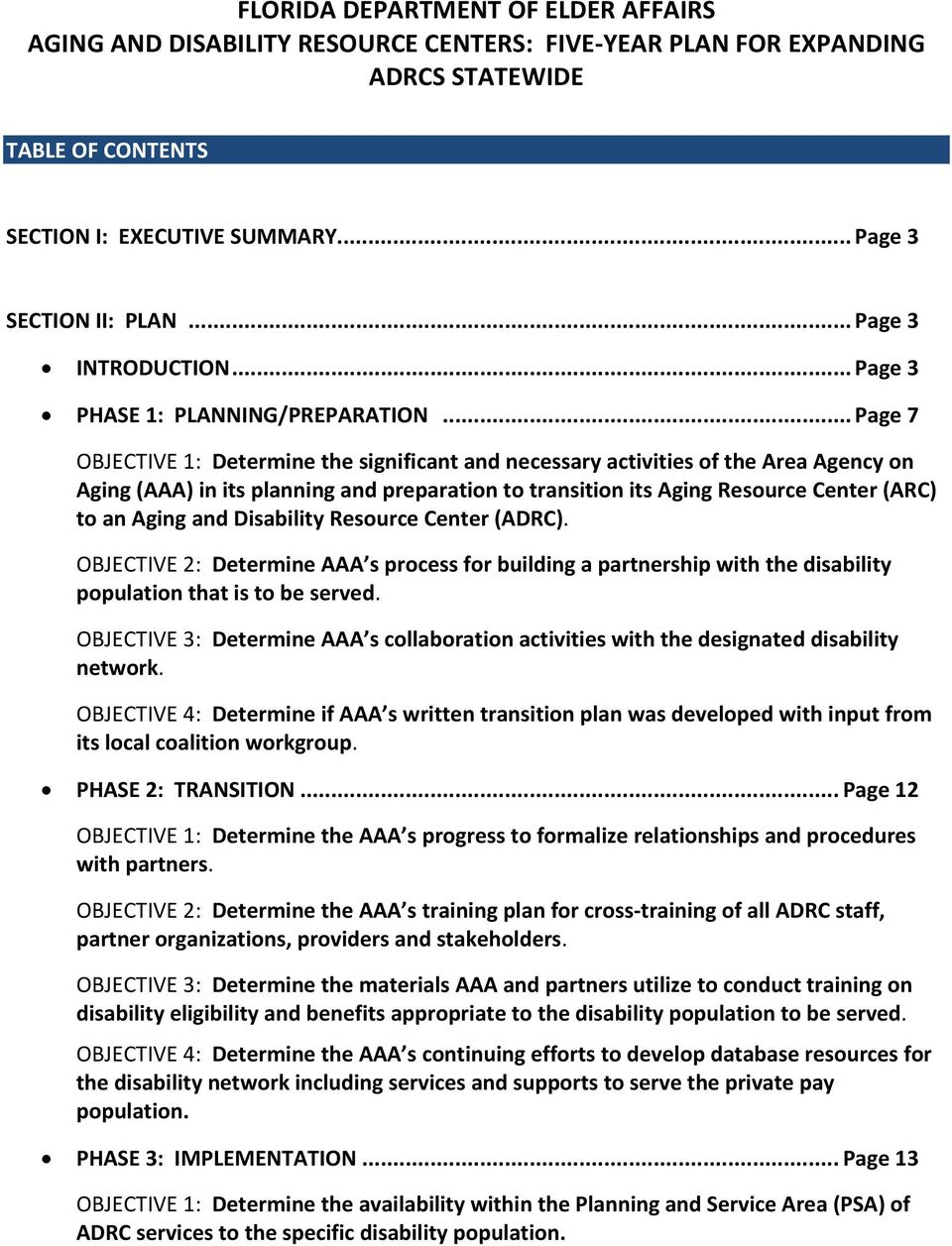 .. Page 7 OBJECTIVE 1: Determine the significant and necessary activities of the Area Agency on Aging (AAA) in its planning and preparation to transition its Aging Resource Center (ARC) to an Aging