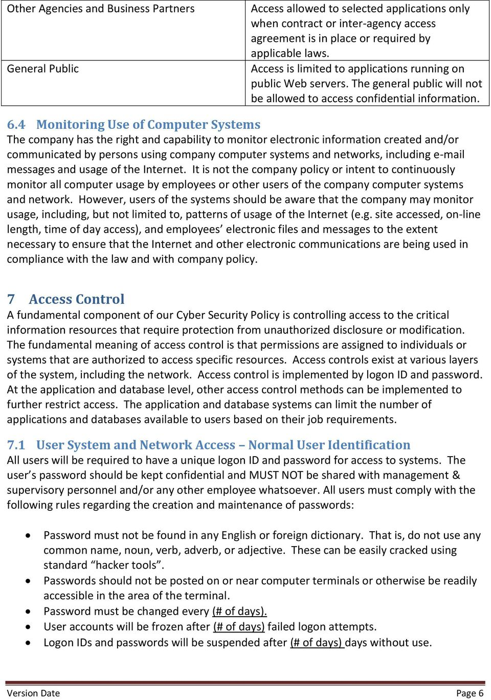 4 Monitoring Use of Computer Systems The company has the right and capability to monitor electronic information created and/or communicated by persons using company computer systems and networks,