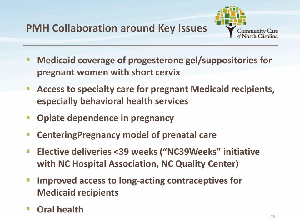 dependence in pregnancy CenteringPregnancy model of prenatal care Elective deliveries <39 weeks ( NC39Weeks initiative