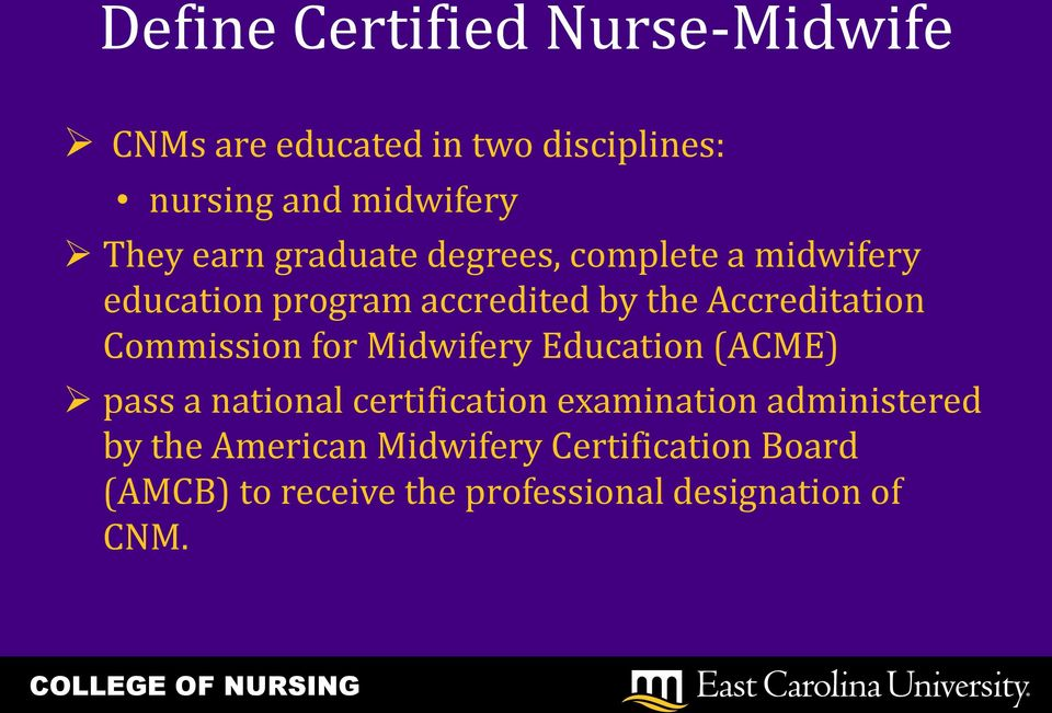 Commission for Midwifery Education (ACME) pass a national certification examination administered