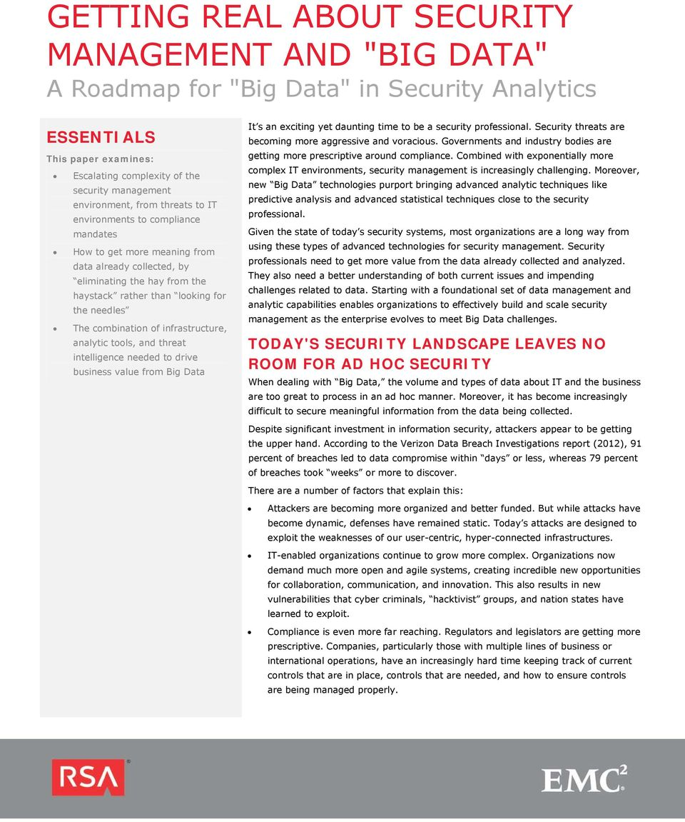 infrastructure, analytic tools, and threat intelligence needed to drive business value from Big Data It s an exciting yet daunting time to be a security professional.
